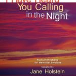 HOPE_W3701_I_HAVE_HEARD_YOU_CALLING_IN_THE_NIGHT__PIANO_REFLECTIONS_FOR_MEMORIAL_SERVICES