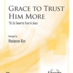 LORENZ_Grace-to-Trust-Him-More-104819L