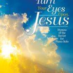 LORENZ_Turn_Your_Eyes_Upon_Jesus_70_2221L